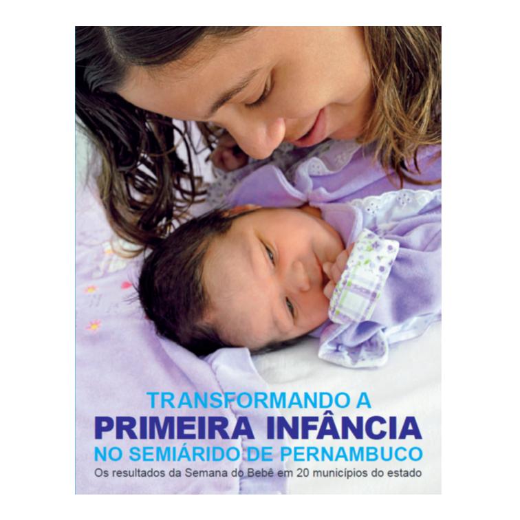 Unicef - Transformando a Infância no Semiárido de Pernambuco – Os Resultados da Semana do Bebê em 20 Municípios