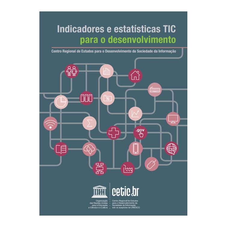 CGI.br - Indicadores e Estatísticas TIC para o Desenvolvimento