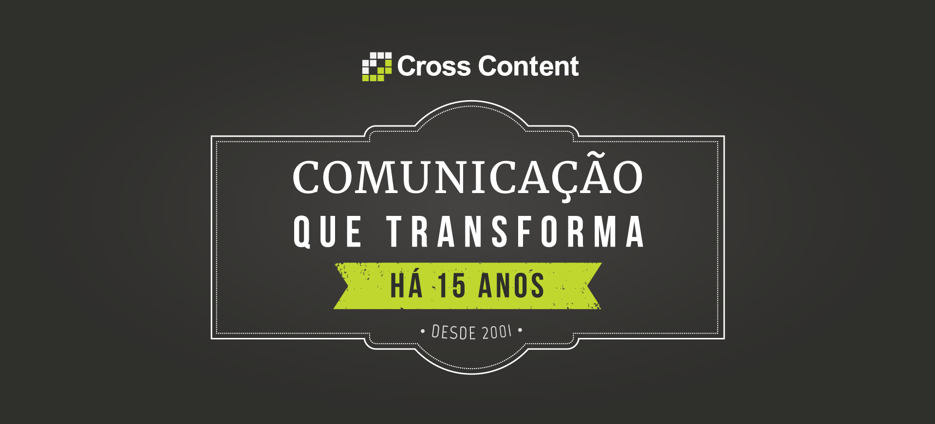 Cross Content - 15 anos